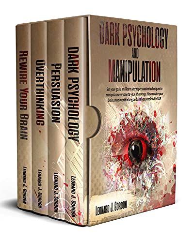 DARK PSYCHOLOGY AND MANIPULATION: Set Your Goals And Learn Secret Persuasion Techniques To Manipulate Everyone To Your Advantage. How Rewire Your Brain, ... Analyze People With NLP (English Edition)
