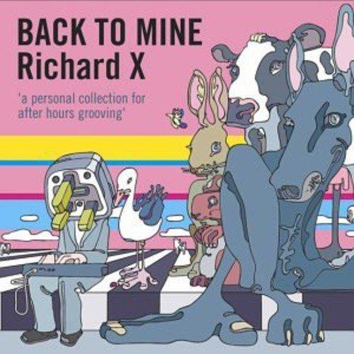 Back To Mine Richard X Import edition by Richard X, Goldfrapp, Heaven 17, Animotion, Trans X, Pete Shelley, Kelis, Legowe (2009) Audio CD