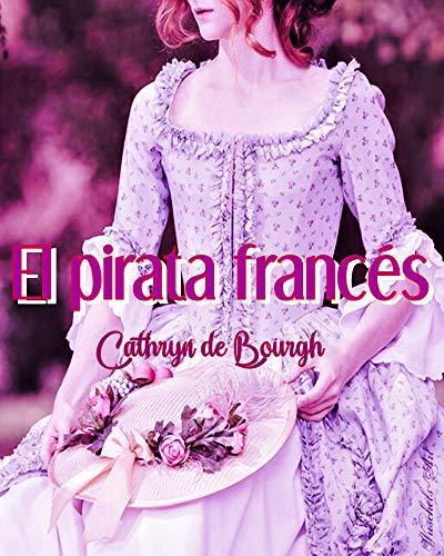 El pirata francés de Cathryn de Bourgh