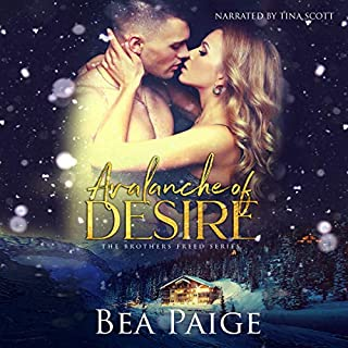 Avalanche of Desire: A Contemporary Reverse Harem Romance     Brothers Freed, Book 1              By:                                                                                                                                 Bea Paige                               Narrated by:                                                                                                                                 Tina Scott                      Length: 3 hrs and 45 mins     6 ratings     Overall 4.8