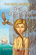 The Land of Elyon #3: The Tenth City (Volume 3)