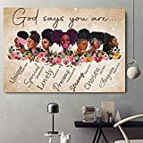 African American Wall Art Canvas Black Girls Poster Black Woman God Says You Are Canvas Print Inspirational Quotes Wall Decor Black Queen Floral Canvas Paintings For Living Room Unframed 16x24 Inch