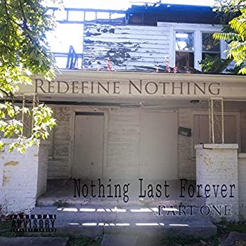 Nothing Last Forever: Part One