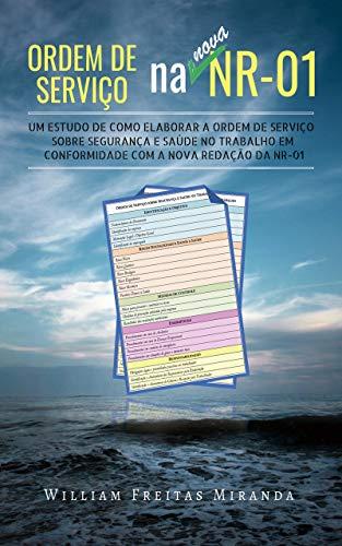 Ordem de Serviço na nova NR-01: Um estudo de como elaborar a Ordem de Serviço sobre Segurança e Saúde no Trabalho em conformidade com a nova redação da NR-01 (Portuguese Edition)