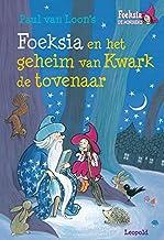 Foeksia en het geheim van Kwark de tovenaar: Paul van Loon's Foeksia de miniheks