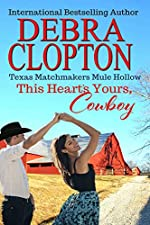 THIS HEART'S YOURS, COWBOY Enhanced Edition (Texas Matchmakers Book 3)