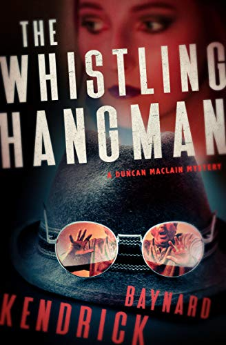 The Whistling Hangman (The Duncan Maclain Mysteries Book 2) by [Baynard Kendrick]