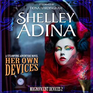 Her Own Devices     A Steampunk Adventure Novel              Written by:                                                                                                                                 Shelley Adina                               Narrated by:                                                                                                                                 Fiona Hardingham                      Length: 6 hrs and 44 mins     1 rating     Overall 3.0