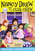 Babysitting Bandit (23) (Nancy Drew and the Clue Crew)
