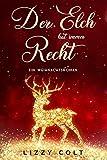 Der Elch hat immer recht: Ein Weihnachtsroman (Berliner Weihnachten - Liebesroman 2)