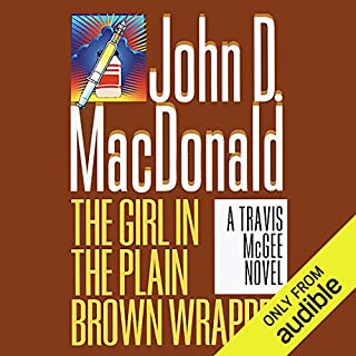 The Girl in the Plain Brown Wrapper     A Travis McGee Novel, Book 10              By:                                                                                                                                 John D. MacDonald                               Narrated by:                                                                                                                                 Robert Petkoff                      Length: 9 hrs and 9 mins     7 ratings     Overall 4.0
