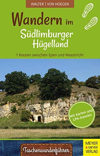 Wandern im Südlimburger Hügelland: 7 Routen zwischen Epen und Maastricht