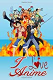I Love Anime, One Piece ワンピース: Notebook Gift For Series Fans To Write On- Perfect Gift for Fans - Anime Lined Notebook Gifts- Perfect Anime Gift for Boys & Girls (130 Pages,Blank Lined,6x9)