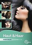 Haut & Haar Arbeitsbuch Lernfelder 1-5 - Katja Wiemann