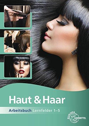 Haut & Haar Arbeitsbuch Lernfelder 1-5