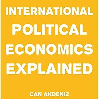 International Political Economics Explained cover art