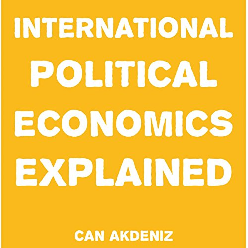 International Political Economics Explained audiobook cover art