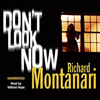 Don't Look Now                   By:                                                                                                                                 Richard Montanari                               Narrated by:                                                                                                                                 William Hope                      Length: 8 hrs and 42 mins     13 ratings     Overall 4.1