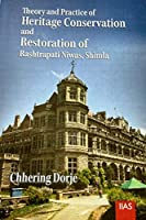 Theory and Practice of Heritage Conservation and Restoration of Rashtrapati Niwas, Shimala