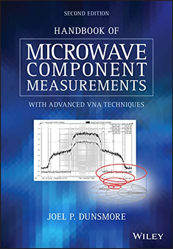 Compare Textbook Prices for Handbook of Microwave Component Measurements: with Advanced VNA Techniques 2 Edition ISBN 9781119477136 by Dunsmore, Joel P.
