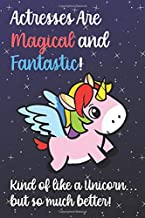 Actresses Are Magical And Fantastic Kind Of Like A Unicorn But So Much Better: Staff Job Profession Worker Appreciation Day with Fantasy Rainbow Sky ... Draw, Diary, Plan, Schedule, Sketch and Color