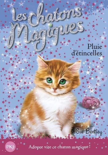 Les chatons magiques, tome 11 : Pluie d'étincelles