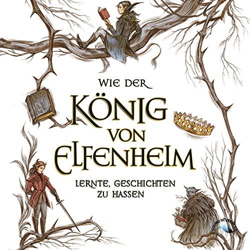 Wie der König von Elfenheim lernte, Geschichten zu hassen Titelbild