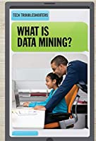 What Is Data Mining? (Tech Troubleshooters)