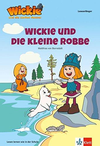 Wickie und die starken Männer - Wickie und die kleine Robbe: Lesen lernen - Leseanfänger - ab 6 Jahren (Lesen lernen mit Wickie und die starken Männer)