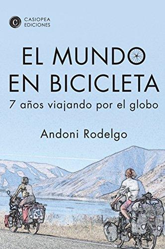 El mundo en bicicleta: 7 años viajando por el globo (Literatura De ...