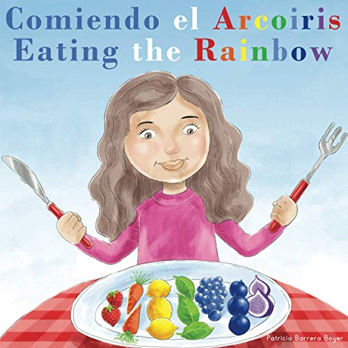 Compare Textbook Prices for Comiendo el Arcoíris - Eating the Rainbow: A Bilingual Spanish English Book for Learning Food and Colors Spanish Edition  ISBN 9781736312803 by Barrera Boyer, Patricia