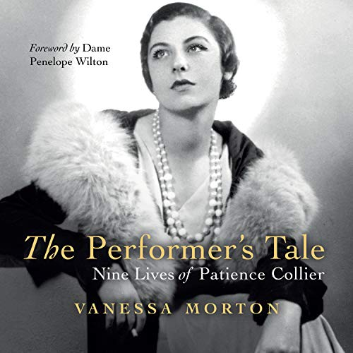 The Performer's Tale: The Nine Lives of Patience Collier