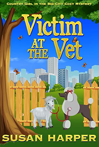 Victim at the Vet (Country Girl in the Big City Cozy Mystery Book 3) by [Susan Harper]