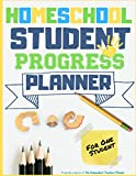 Homeschool Student Progress Planner: A Resource for Students to Plan, Record & Track their Homeschool Subjects: For One Student