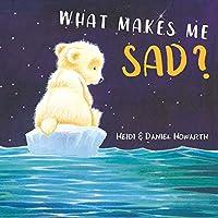 What Makes Me Sad? (What Makes Me Feel?)