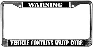CafePress Warning Vehicle Contains Warp Core License Frame Chrome License Plate Frame, License Tag Holder