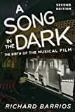 """book cover: """"A Song in the Dark"""" The Birth of the Musical Film"""""""