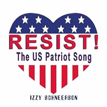 Resist! The U.S. Patriot Song