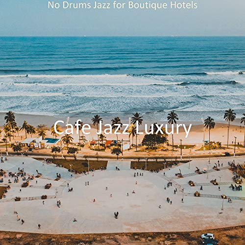 No Drums Jazz for Boutique Hotels