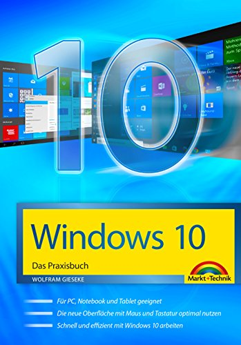 Windows 10: Das Praxisbuch