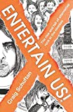 Entertain Us: The Rise and Fall of Alternative Rock in the Nineties