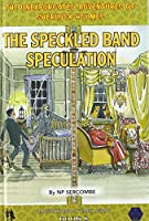 The Speckled Band Speculation (The Unexpurgated Adventures of Sherlock Holmes)