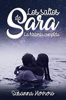Los saltos de Sara: La historia completa de [Susanna Herrero]