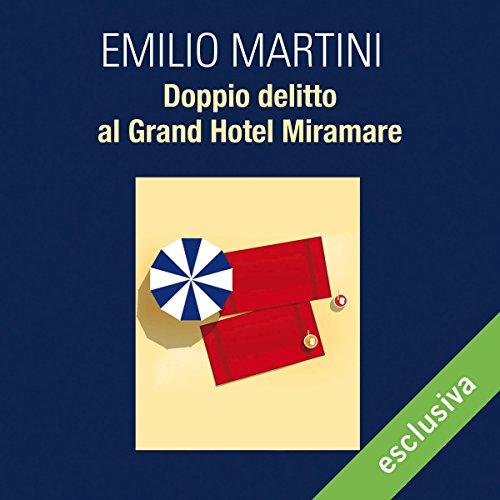 Doppio delitto al Grand Hotel Miramare (Le indagini del commissario Bertè 4)  Audiolibri