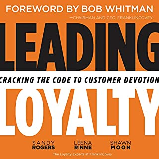 Leading Loyalty     Cracking the Code to Customer Devotion              By:                                                                                                                                 Sandy Rogers,                                                                                        Lisa Larsen,                                                                                        Leena Rinne,                   and others                          Narrated by:                                                                                                                                 Lisa Larsen                      Length: 6 hrs and 39 mins     Not rated yet     Overall 0.0