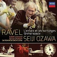 Ravel: L'Enfant et les Sortileges; Sheherazade; Alborada del Gracioso by Saito Kinen Orchestra (2015-09-04)