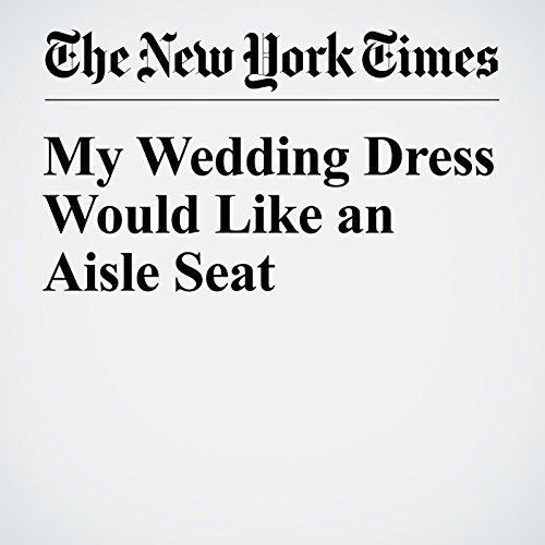 My Wedding Dress Would Like an Aisle Seat cover art