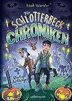 Die Schlotterbeck-Chroniken: Blutige Anfaenger