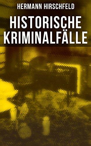 Historische Kriminalfälle: Der Knabenmörder Döpcke, Prozeß Timm Thode, Eine Kriminalfrage & Wilhelm Timm