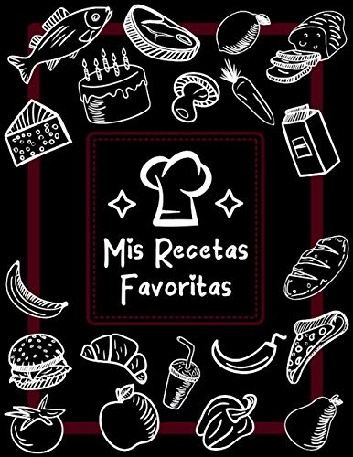 Mis Recetas Favoritas: Libro de Recetas en Blanco - Cuaderno de Recetas en Blanco - Libro de Cocina en Blanco - Libro de Recetas para Escribir - Libro de Recetas de Cocina en Blanco - Aprox. A4